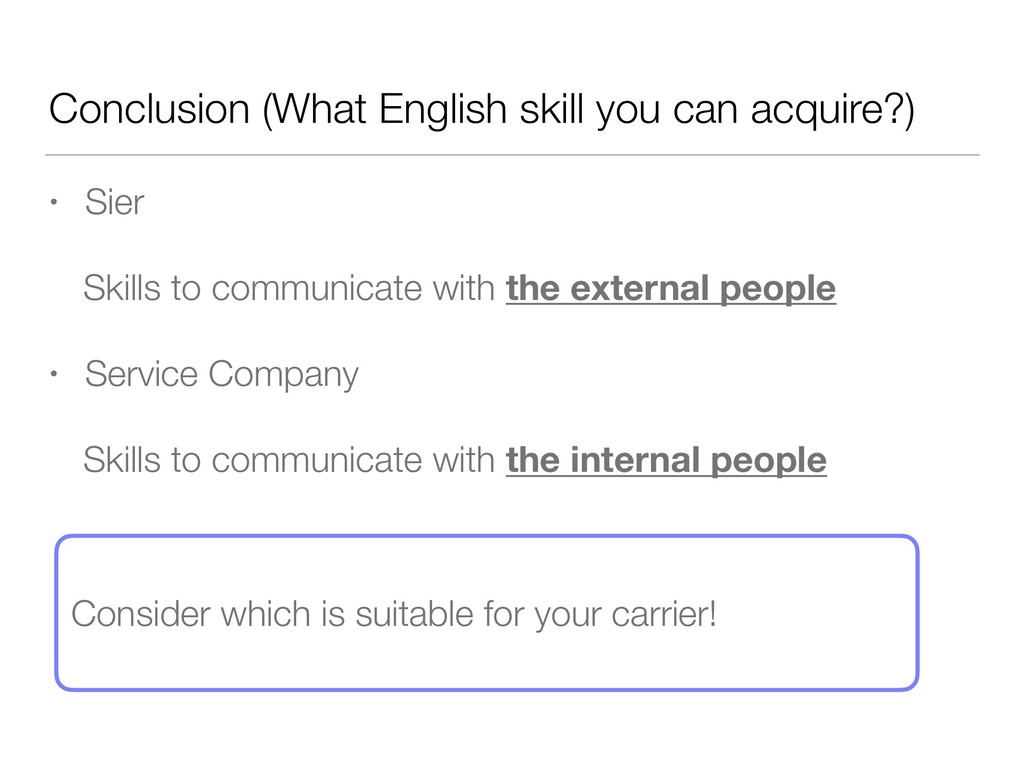 Conclusion (What English skill you can acquire?...