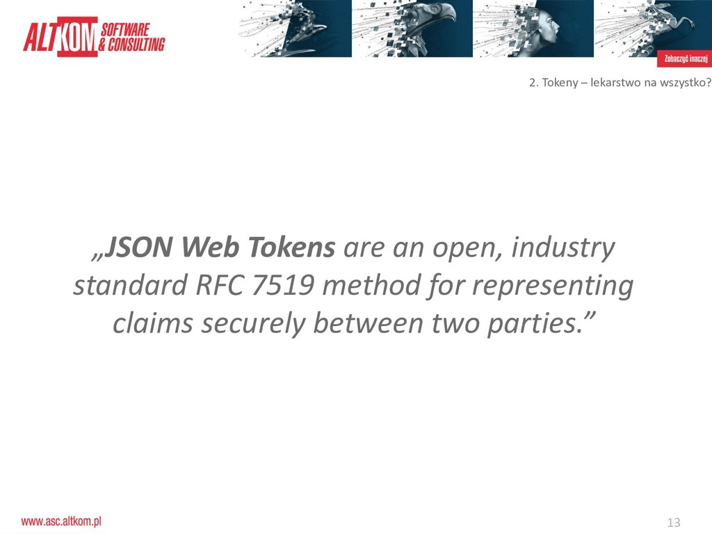 "13 ""JSON Web Tokens are an open, industry stand..."