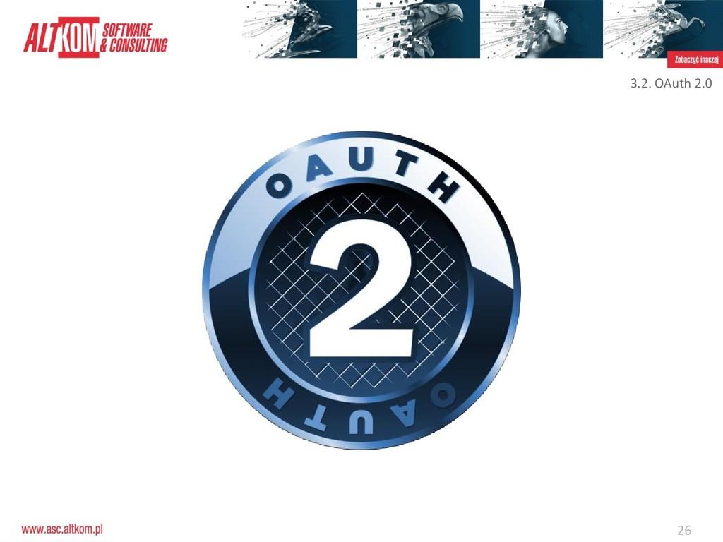 26 3.2. OAuth 2.0