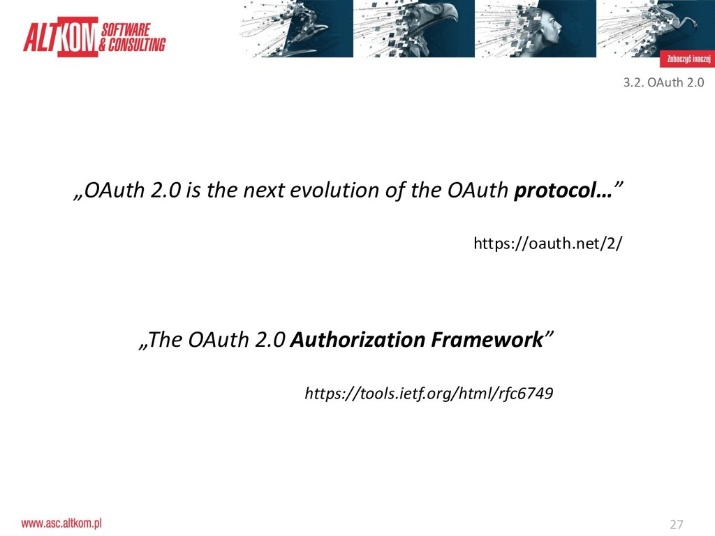 "27 ""OAuth 2.0 is the next evolution of the OAut..."