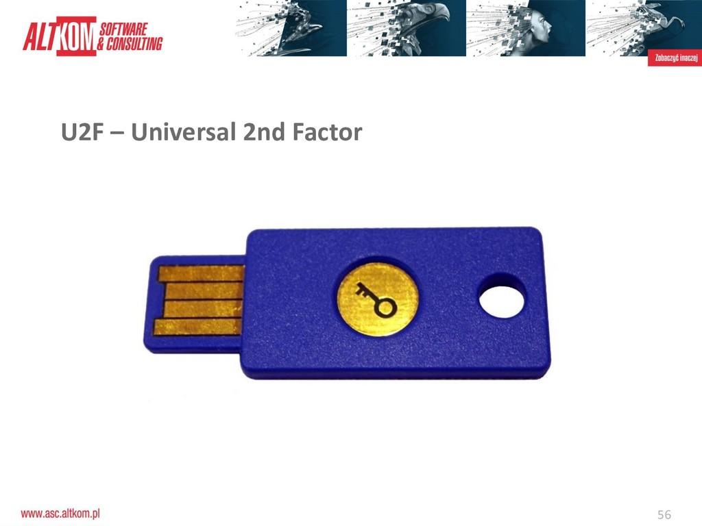 56 U2F – Universal 2nd Factor