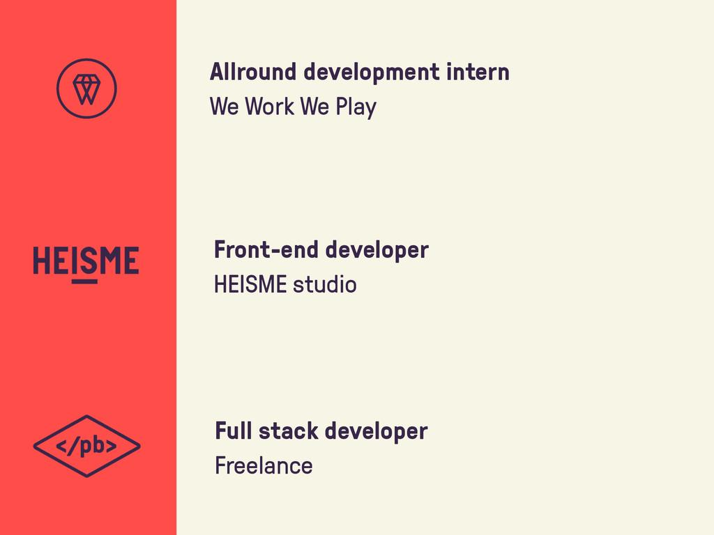 Allround development intern We Work We Play Fro...