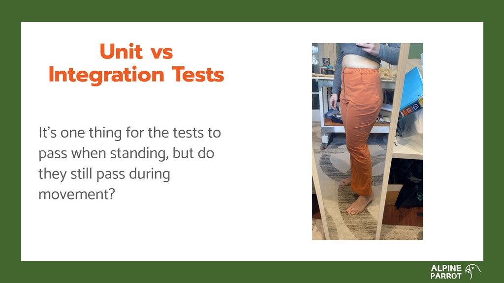 Unit vs Integration Tests It's one thing for th...