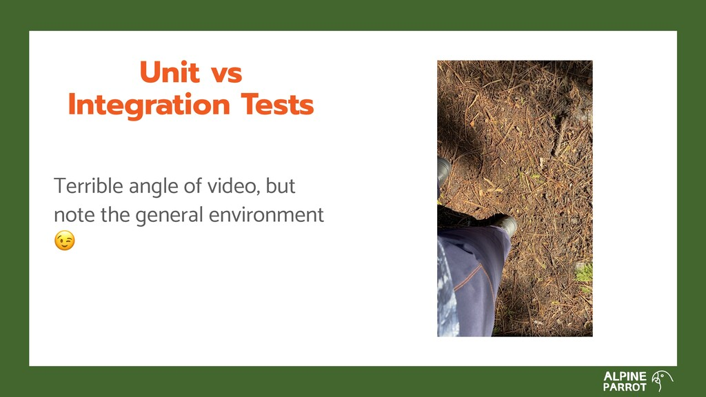 Unit vs Integration Tests Terrible angle of vid...