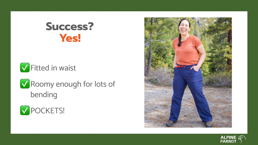 Success? Yes! Fitted in waist Roomy enough for ...