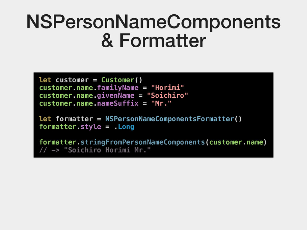 NSPersonNameComponents & Formatter let customer...