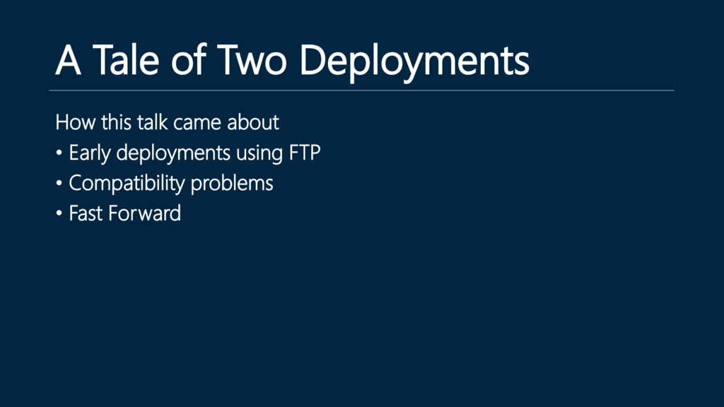A Tale of Two Deployments How this talk came ab...