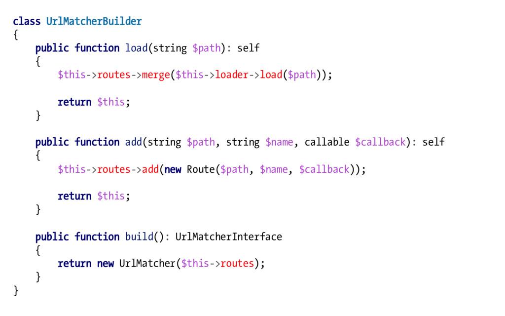 class UrlMatcherBuilder { public function load(...
