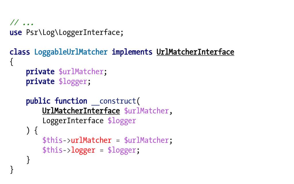 // ... use Psr\Log\LoggerInterface; class Logga...