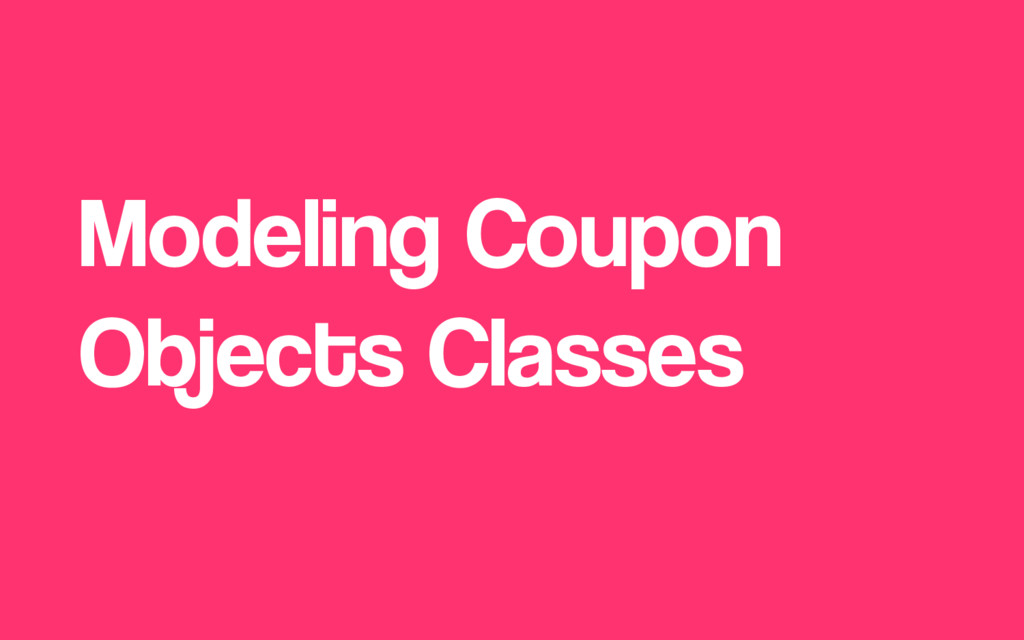 Modeling Coupon Objects Classes