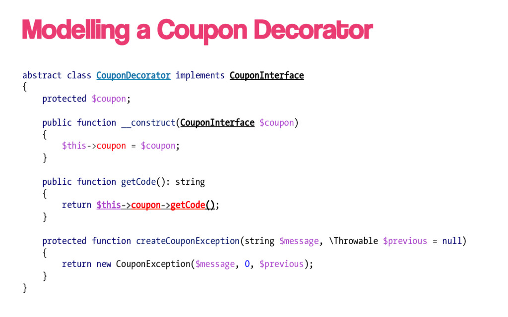 abstract class CouponDecorator implements Coupo...