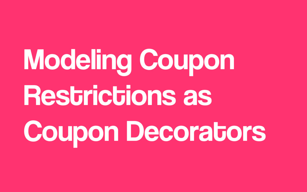 Modeling Coupon Restrictions as Coupon Decorato...