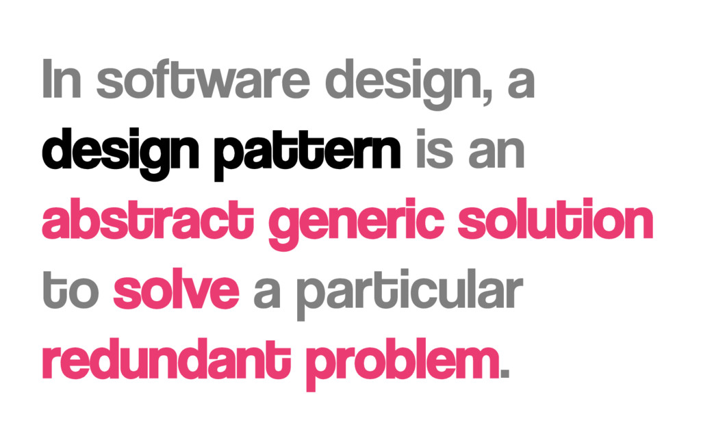 In software design, a design pattern is an abst...