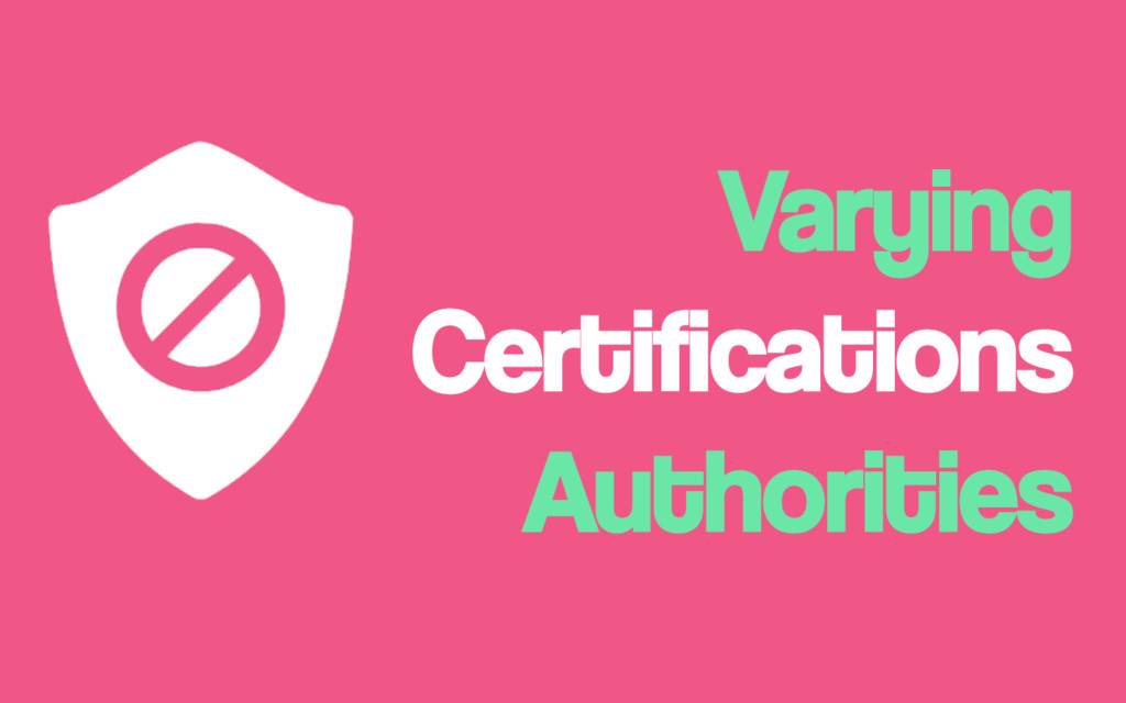 Varying Certifications Authorities