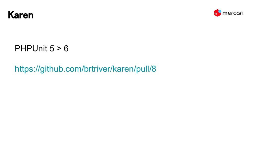 Karen PHPUnit 5 > 6 https://github.com/brtriver...