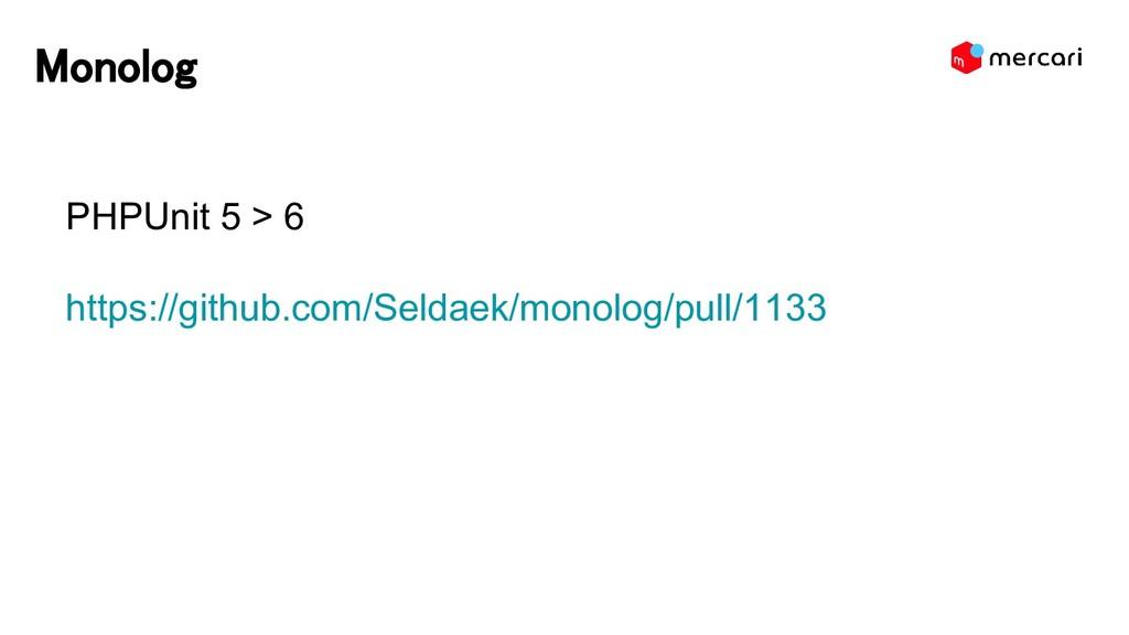 Monolog PHPUnit 5 > 6 https://github.com/Seldae...