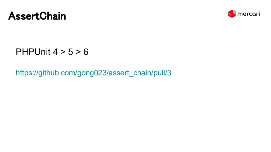 AssertChain PHPUnit 4 > 5 > 6 https://github.co...