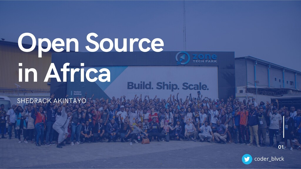 Open Source in Africa SHEDRACK AKINTAYO 01 code...