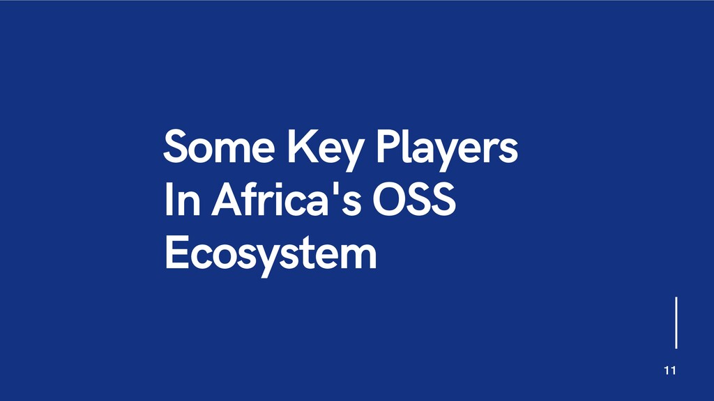 Some Key Players In Africa's OSS Ecosystem 11