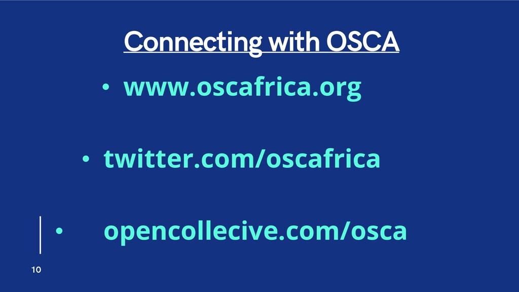 Connecting with OSCA 10 • www.oscafrica.org • t...
