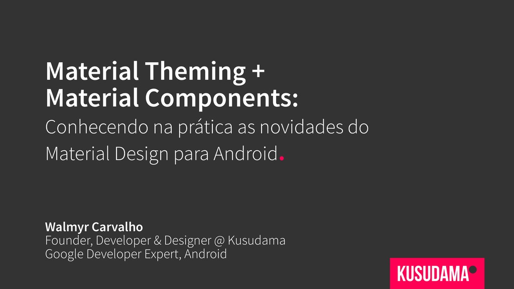 Material Theming + Material Components: Conhece...