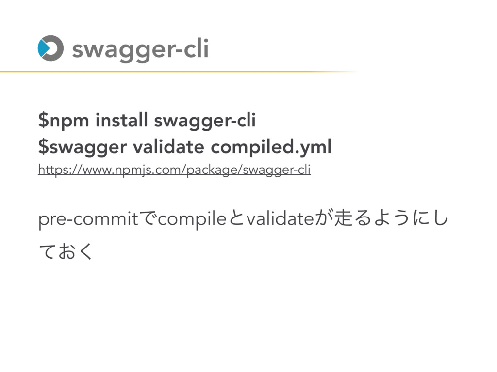 $npm install swagger-cli $swagger validate comp...
