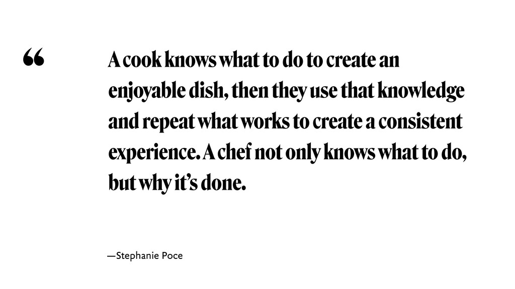 A cook knows what to do to create an enjoyable ...