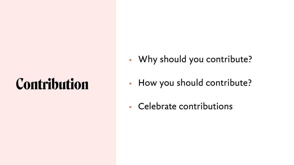 Contribution • Why should you contribute? • How...