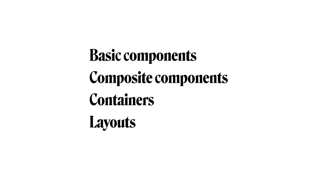Basic components Composite components Container...