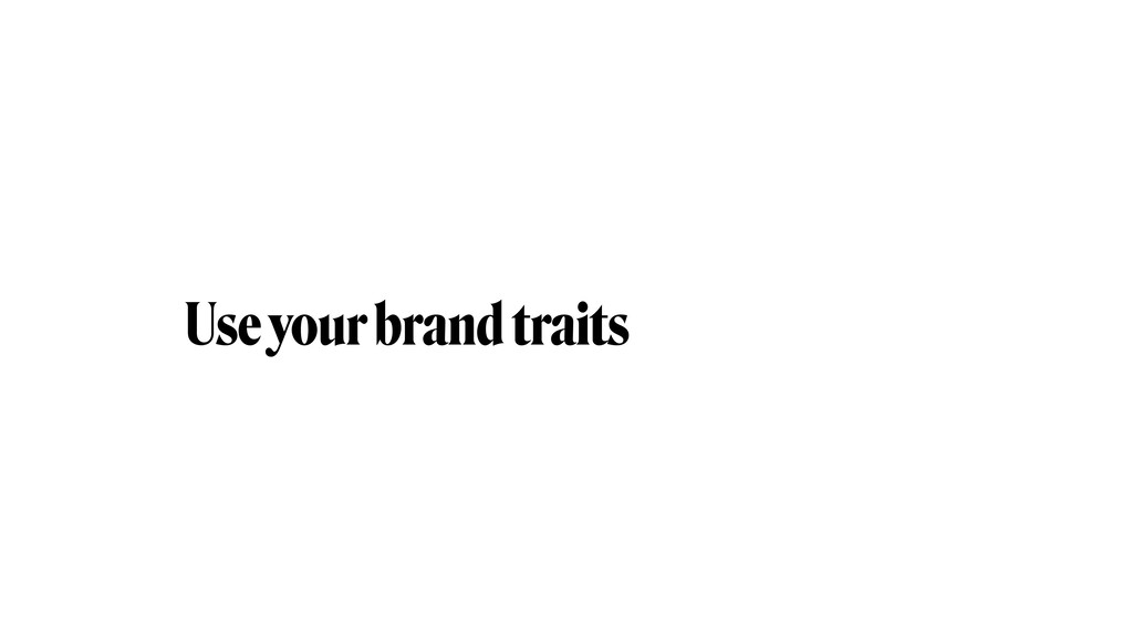 Use your brand traits