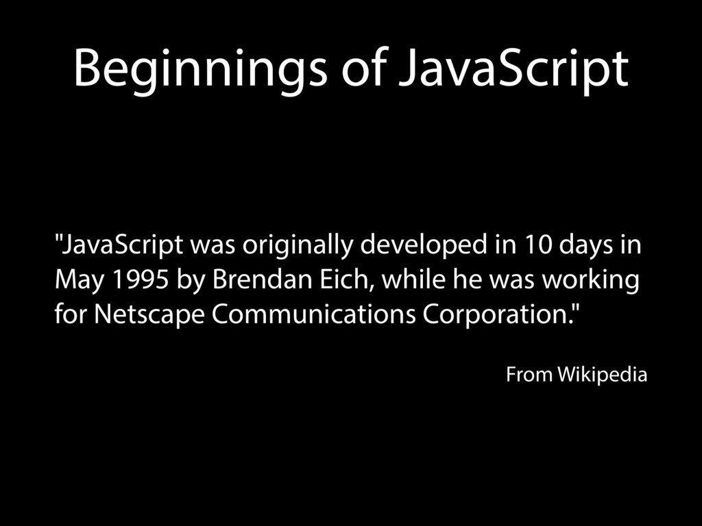 "Beginnings of JavaScript ""JavaScript was origin..."