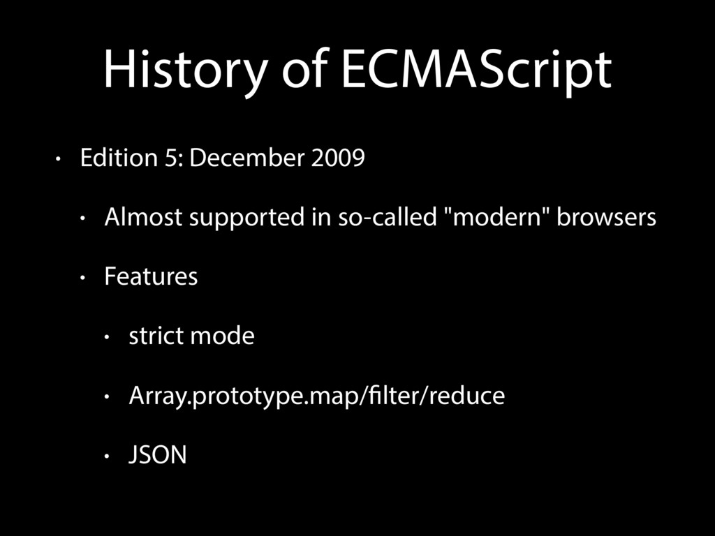 History of ECMAScript • Edition 5: December 200...