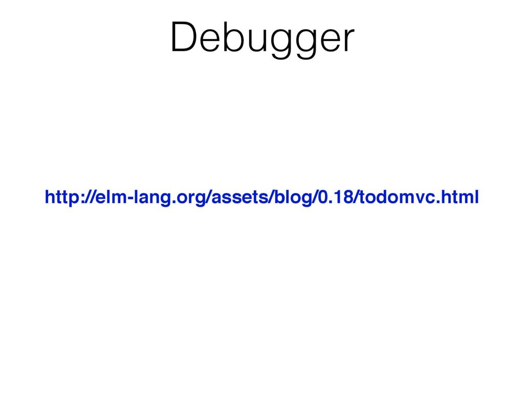 Debugger http://elm-lang.org/assets/blog/0.18/t...
