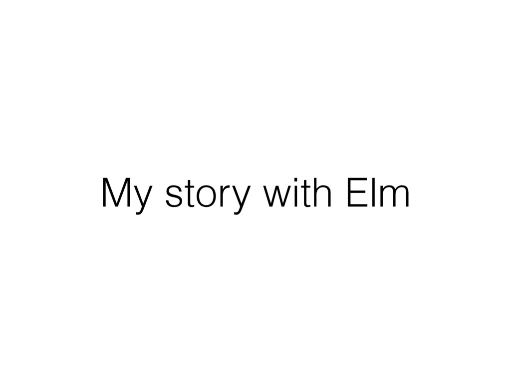 My story with Elm