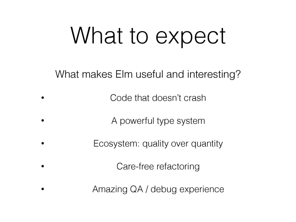 What to expect What makes Elm useful and intere...