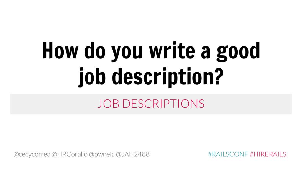 How do you write a good job description? JOB DE...