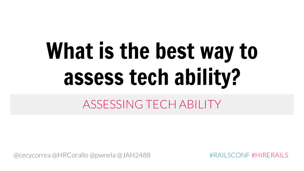 What is the best way to assess tech ability? AS...