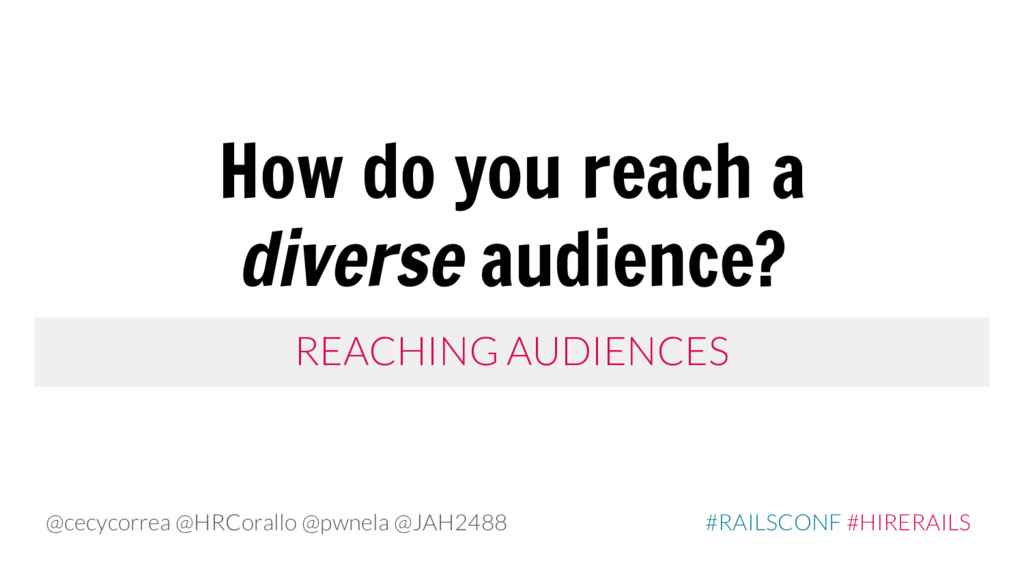 REACHING AUDIENCES How do you reach a diverse a...