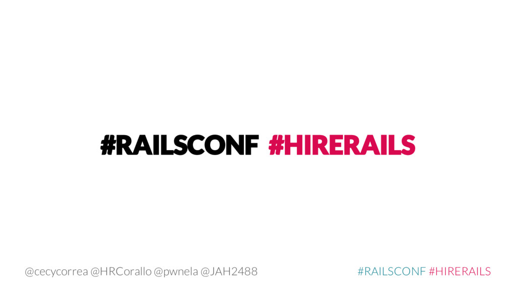 #RAILSCONF #HIRERAILS @cecycorrea @HRCorallo @p...