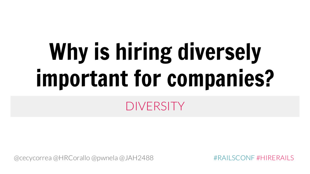 DIVERSITY Why is hiring diversely important for...