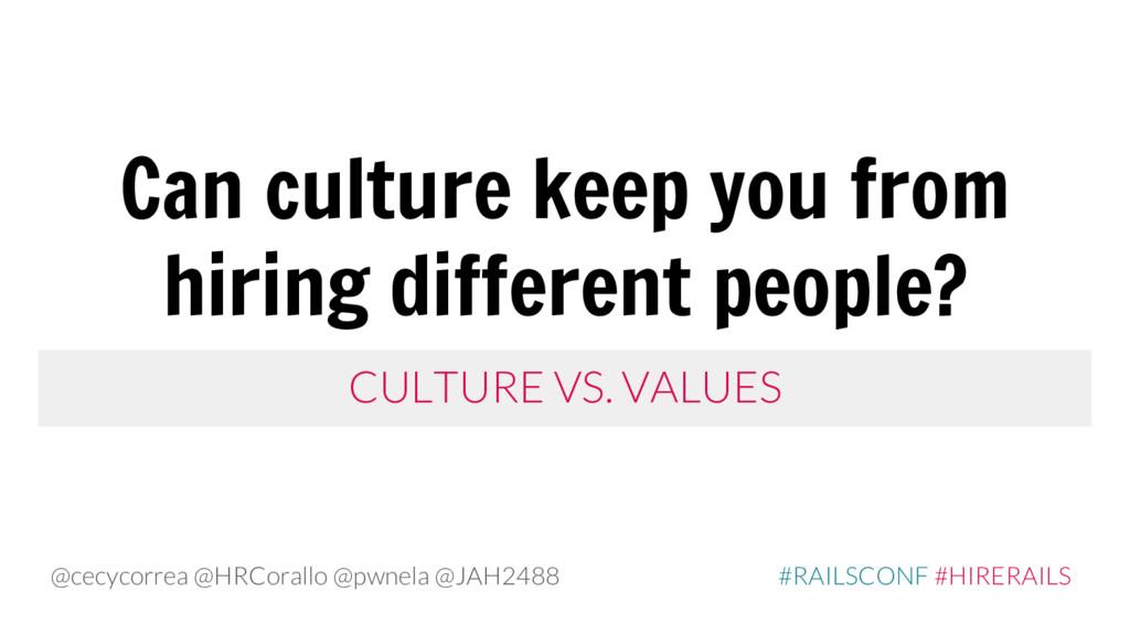 CULTURE VS. VALUES Can culture keep you from hi...