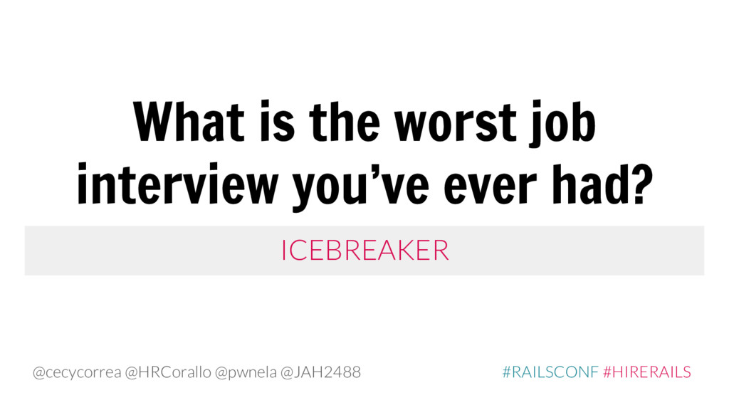 What is the worst job interview you've ever had...
