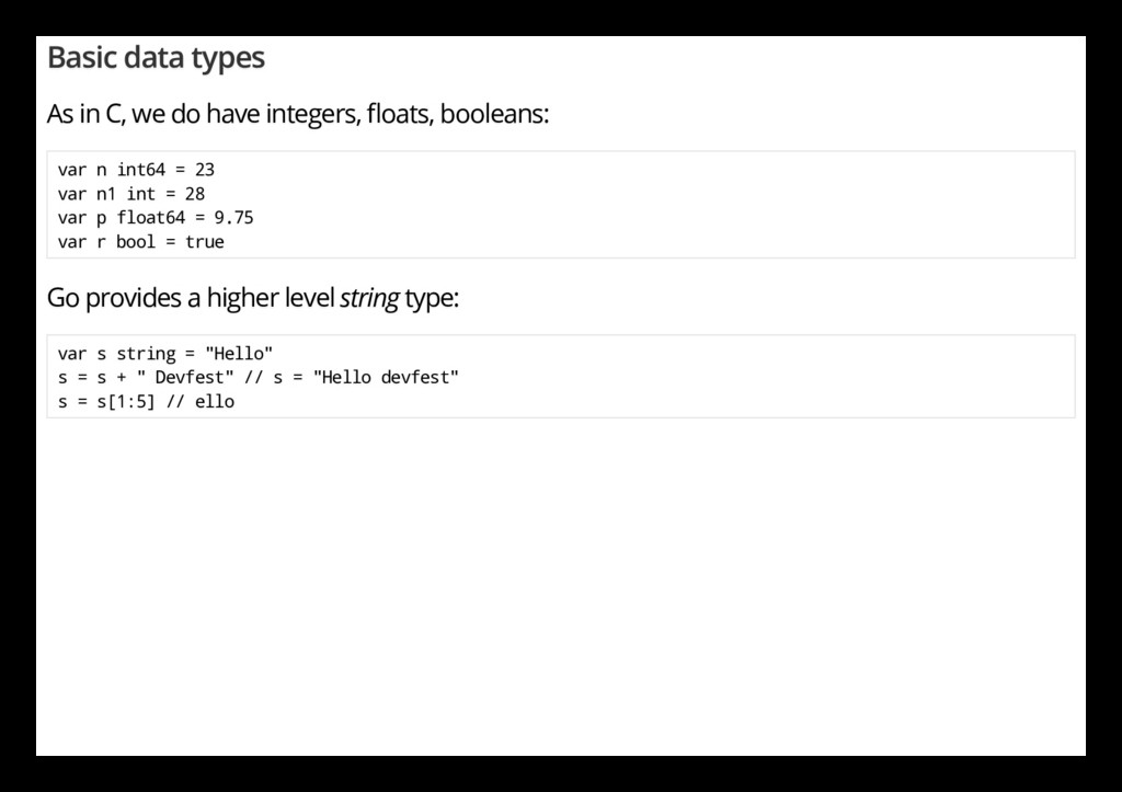 Basic data types As in C, we do have integers, ...