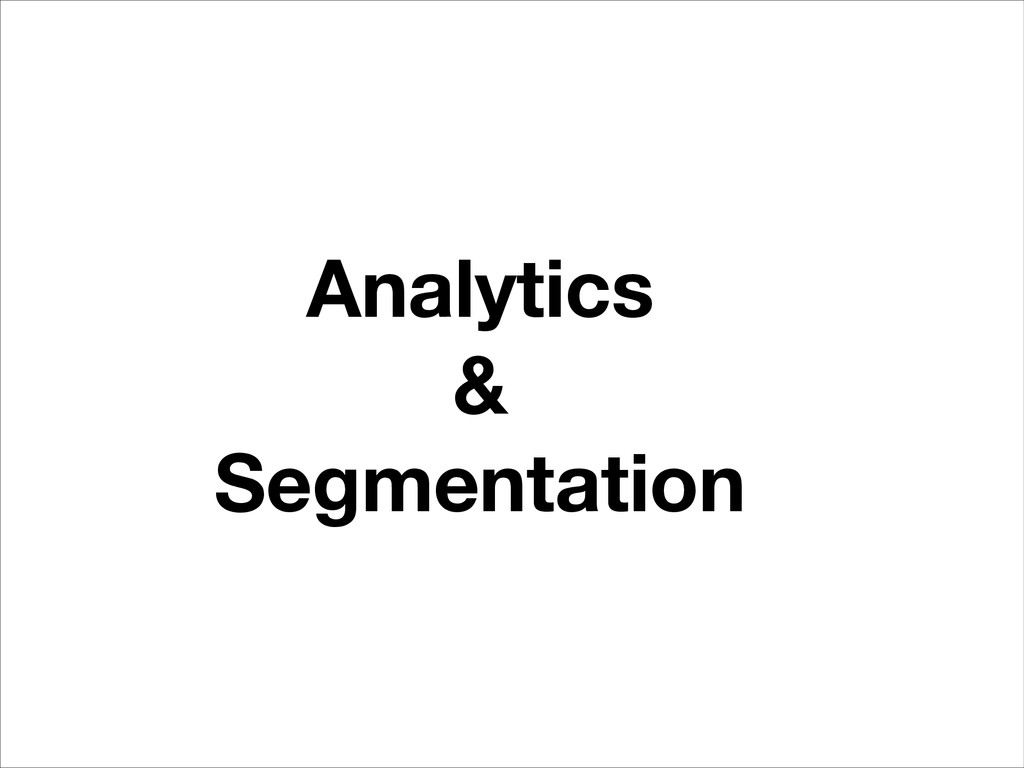 Analytics & Segmentation