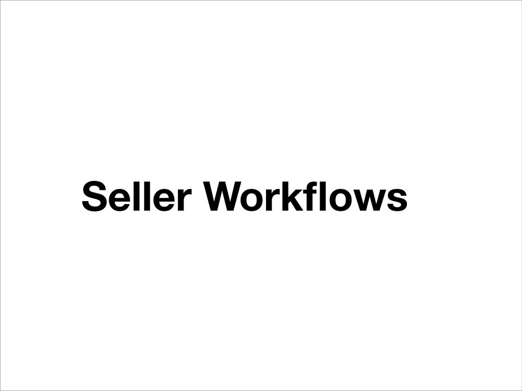 Seller Workflows