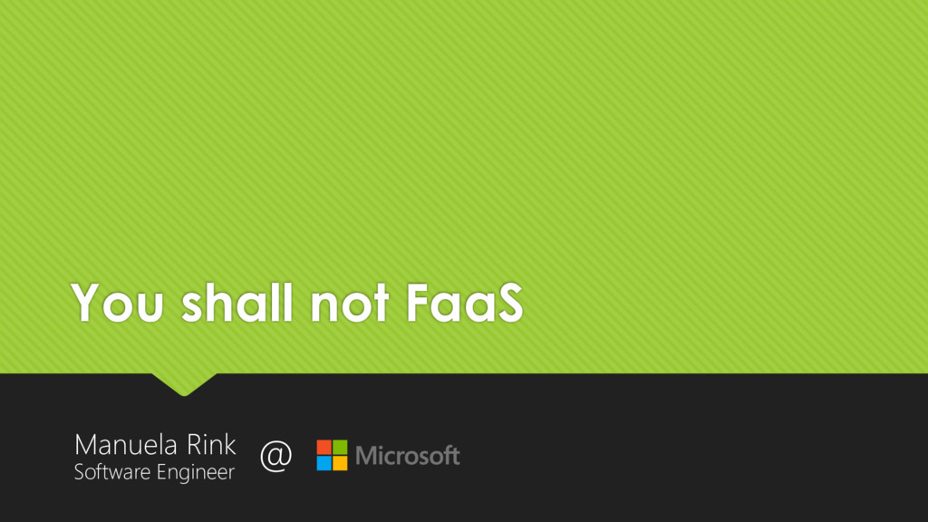 You shall not FaaS Manuela Rink Software Engine...