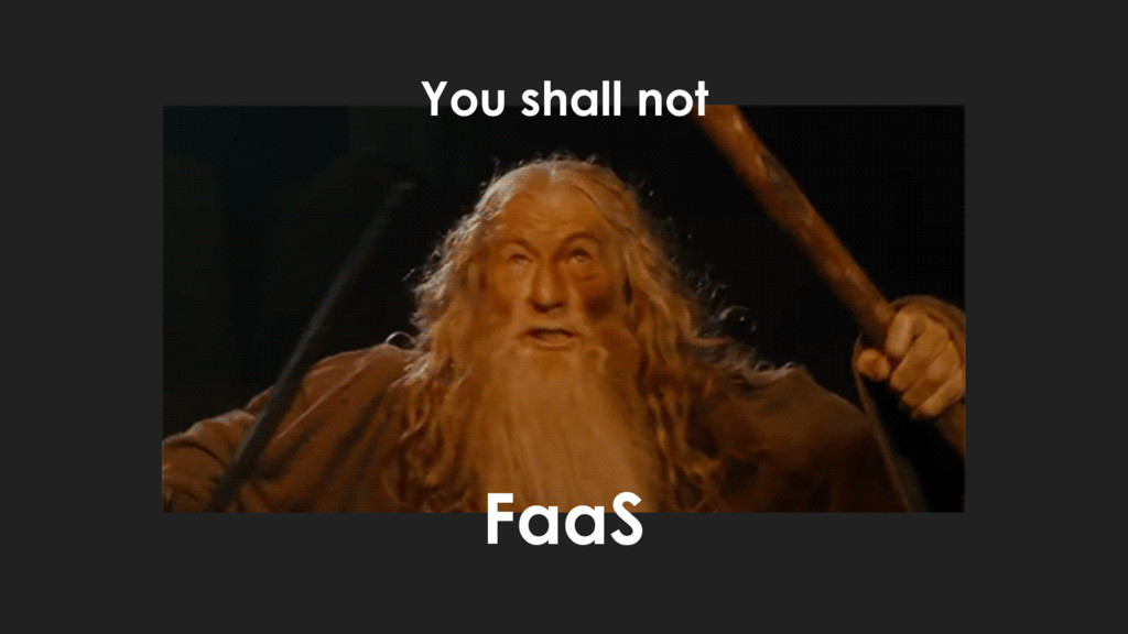 FaaS You shall not