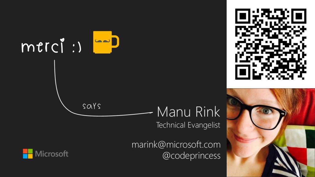 Merci :) Manu Rink Technical Evangelist marink@...