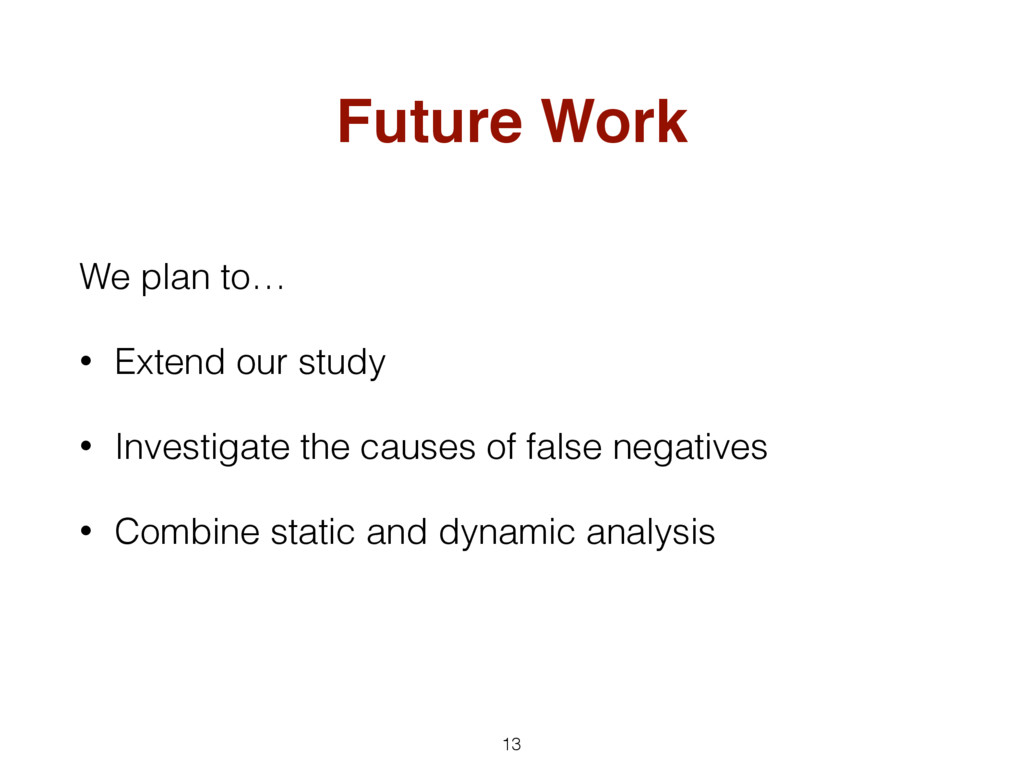 Future Work We plan to… • Extend our study • In...