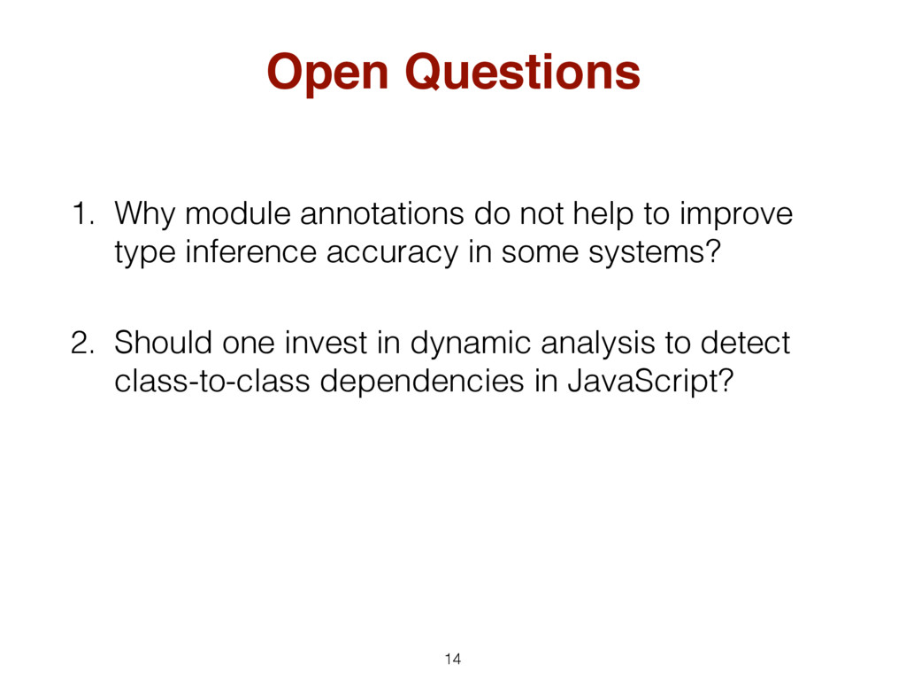 14 Open Questions 1. Why module annotations do ...